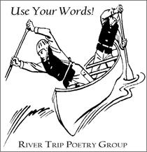 """Use your words!"" River Trip Poetry Group"