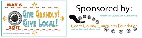 May 6, 2017: Give Grandly, Give Local! Sponsored by the Grant County Community Foundation: enriching lives through collective action